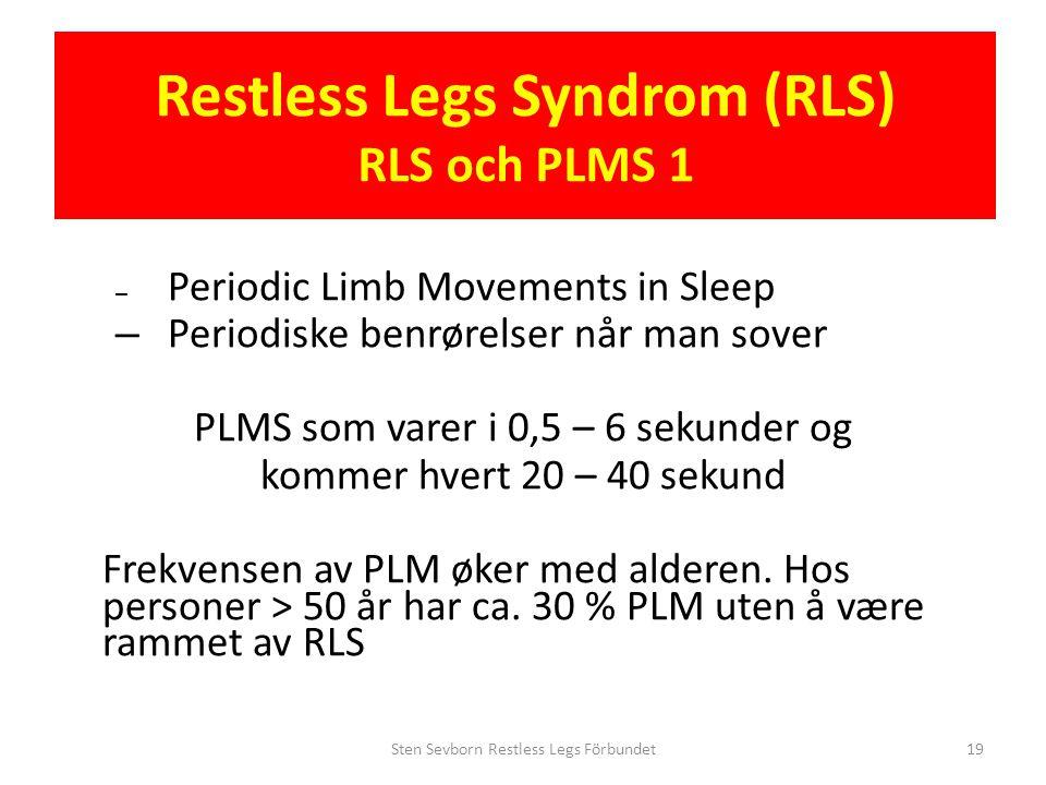 Restless Legs Syndrom (RLS) RLS och PLMS 1