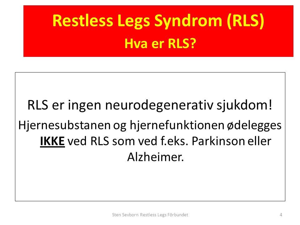 Restless Legs Syndrom (RLS) Hva er RLS
