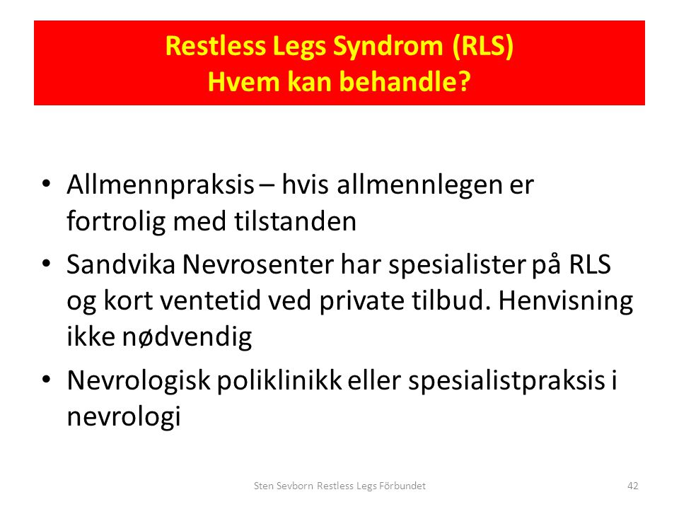 Restless Legs Syndrom (RLS) Hvem kan behandle