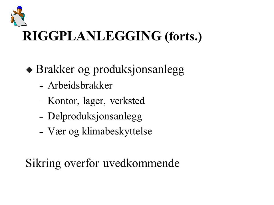 RIGGPLANLEGGING (forts.)