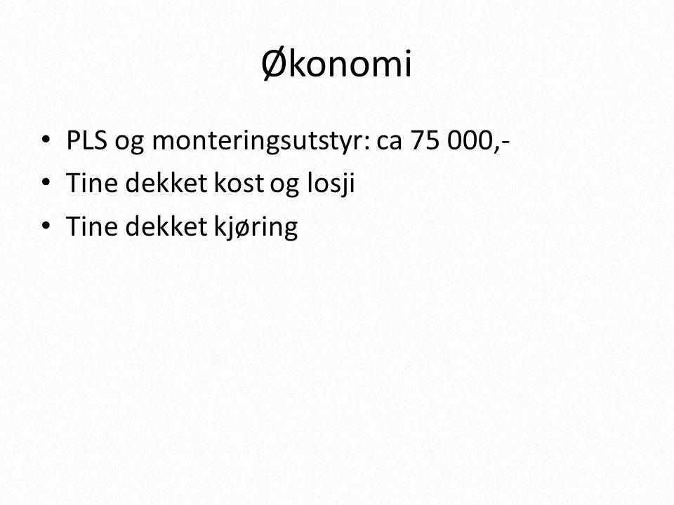 Økonomi PLS og monteringsutstyr: ca 75 000,- Tine dekket kost og losji