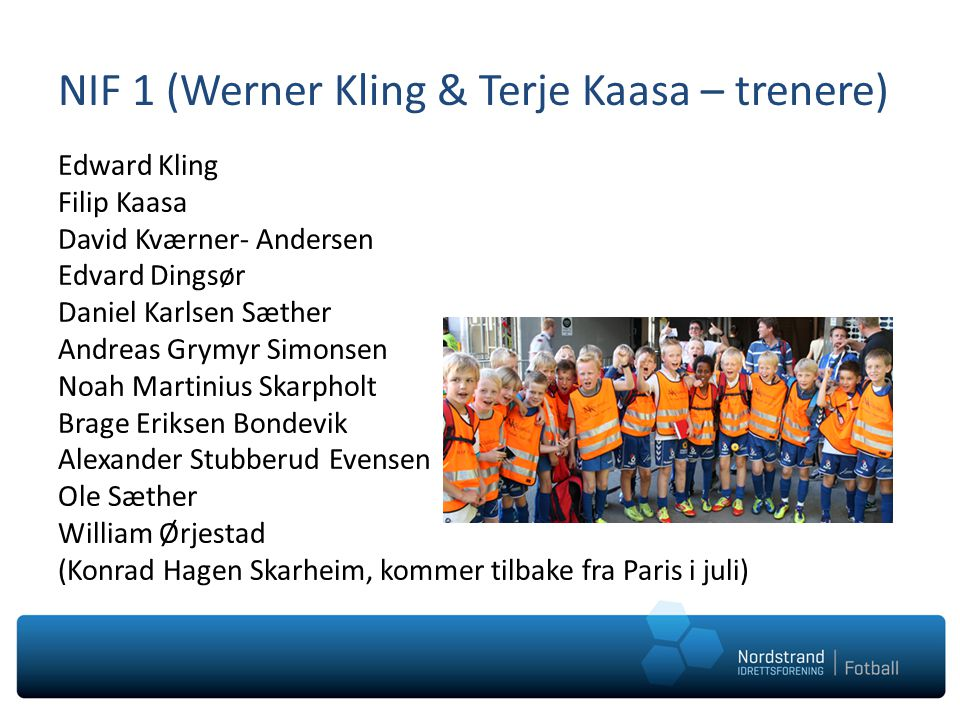 NIF 1 (Werner Kling & Terje Kaasa – trenere)