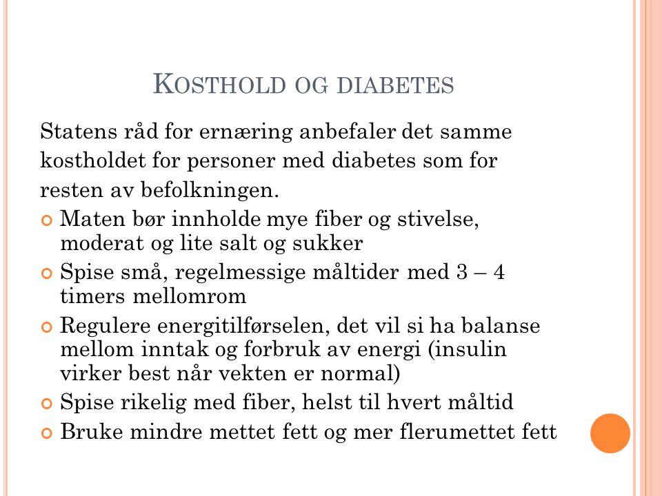 Kosthold og diabetes Statens råd for ernæring anbefaler det samme