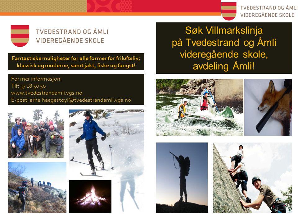 Søk Villmarkslinja på Tvedestrand og Åmli videregående skole,
