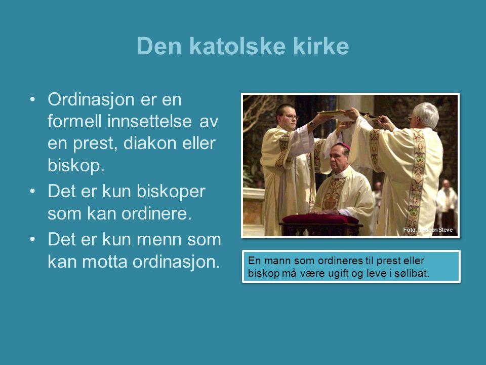 Den katolske kirke Ordinasjon er en formell innsettelse av en prest, diakon eller biskop. Det er kun biskoper som kan ordinere.