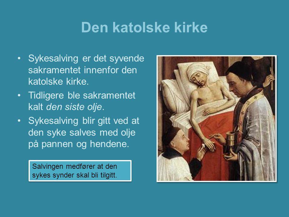 Den katolske kirke Sykesalving er det syvende sakramentet innenfor den katolske kirke. Tidligere ble sakramentet kalt den siste olje.
