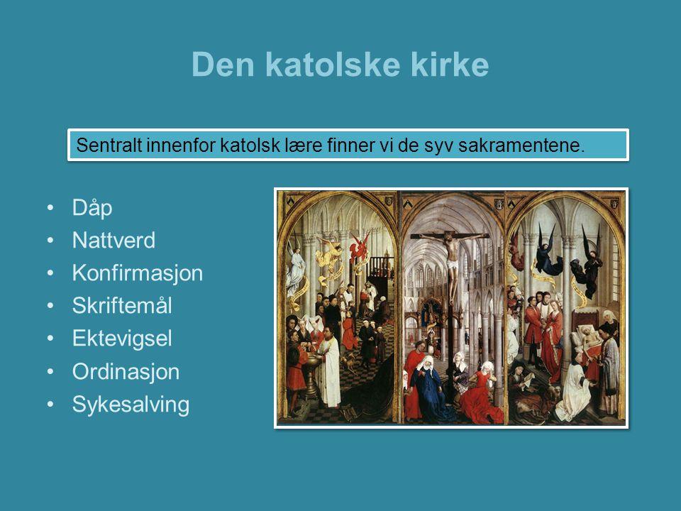 Den katolske kirke Dåp Nattverd Konfirmasjon Skriftemål Ektevigsel