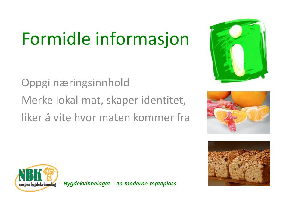 Formidle informasjon Oppgi næringsinnhold
