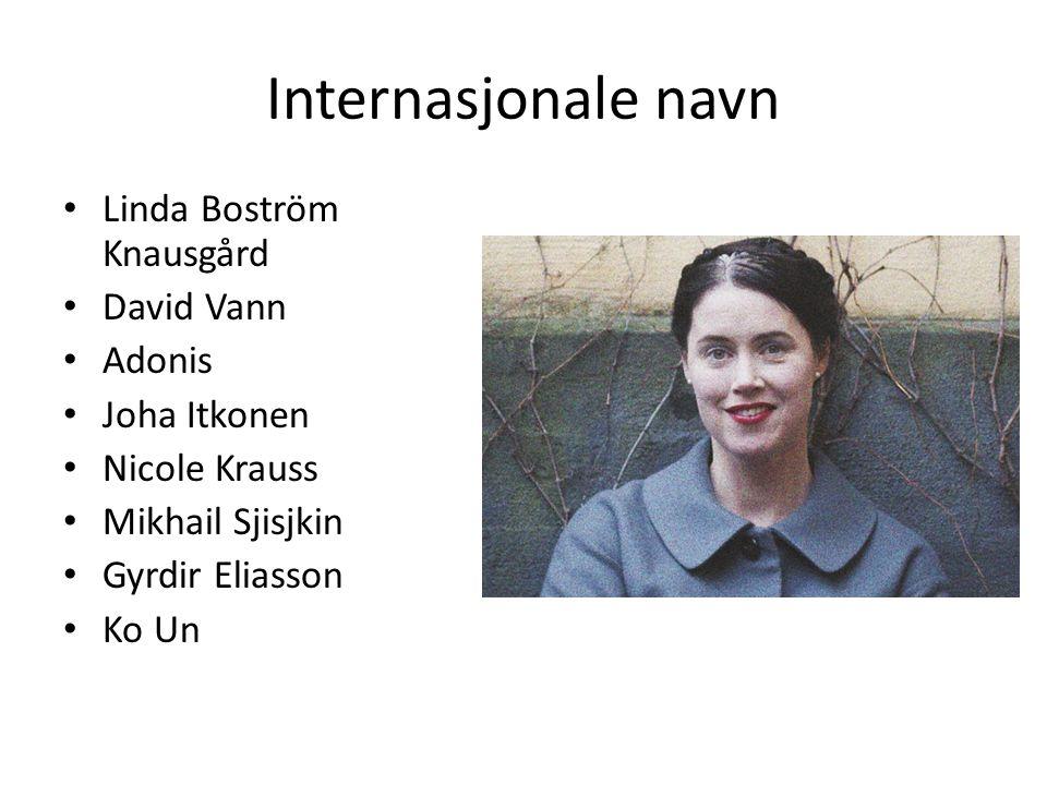 Internasjonale navn Linda Boström Knausgård David Vann Adonis