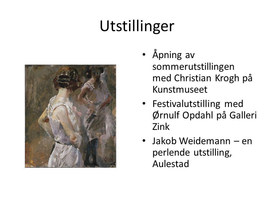 Utstillinger Åpning av sommerutstillingen med Christian Krogh på Kunstmuseet. Festivalutstilling med Ørnulf Opdahl på Galleri Zink.