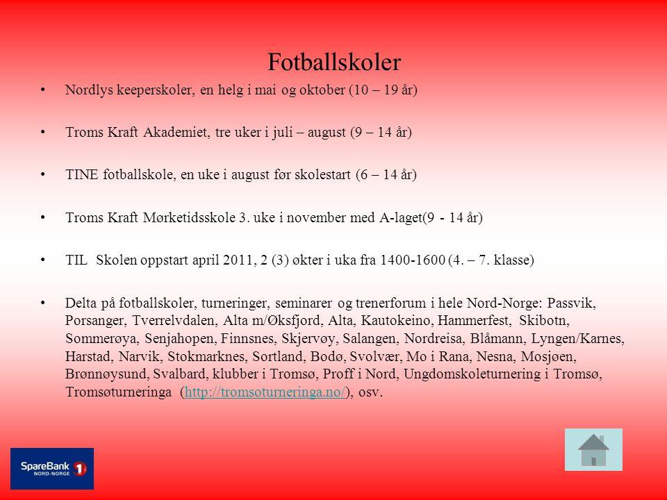 Fotballskoler Nordlys keeperskoler, en helg i mai og oktober (10 – 19 år) Troms Kraft Akademiet, tre uker i juli – august (9 – 14 år)
