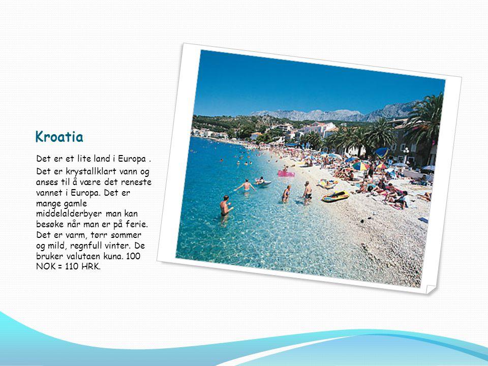 Kroatia Det er et lite land i Europa .