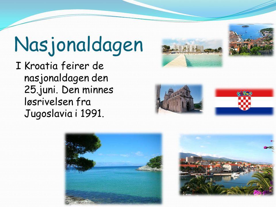 Nasjonaldagen I Kroatia feirer de nasjonaldagen den 25.juni.