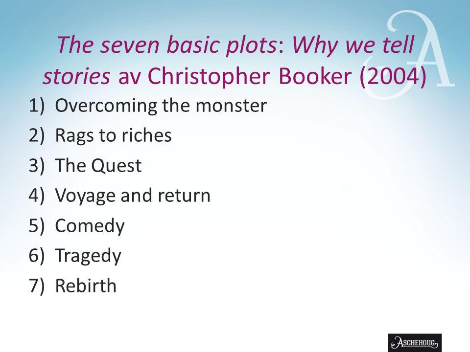 The seven basic plots: Why we tell stories av Christopher Booker (2004)