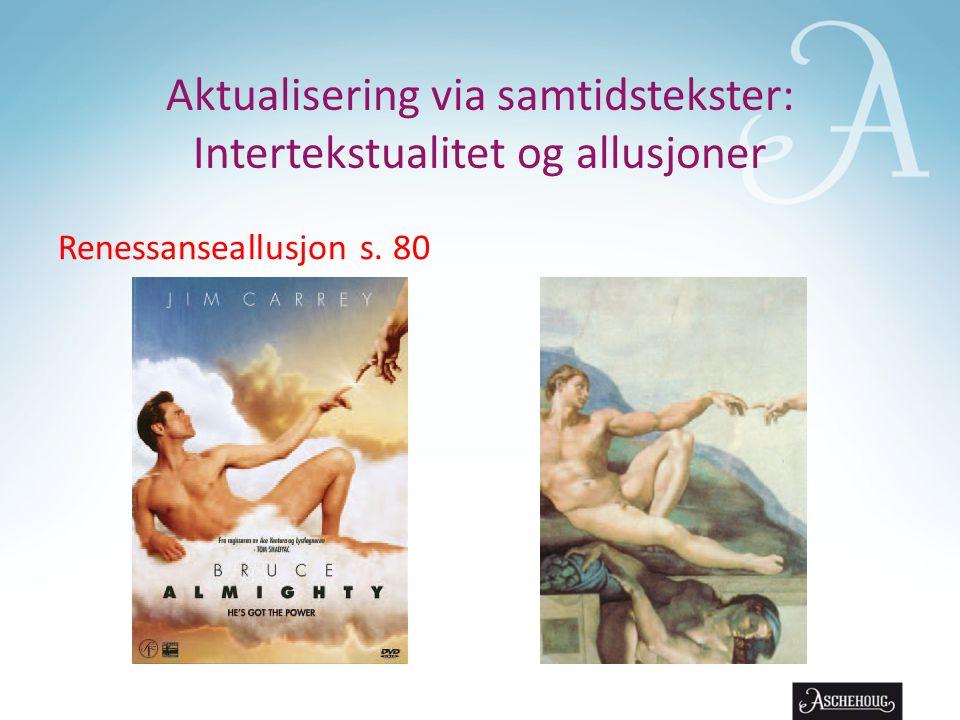 Aktualisering via samtidstekster: Intertekstualitet og allusjoner