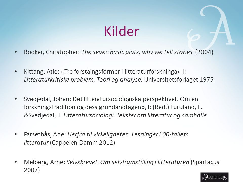 Kilder Booker, Christopher: The seven basic plots, why we tell stories (2004)