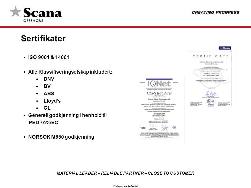 Sertifikater ISO 9001 & 14001 Alle Klassifiseringselskap inkludert:
