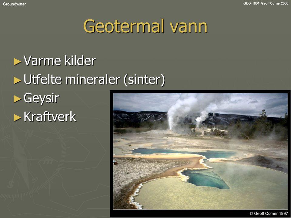 Geotermal vann Varme kilder Utfelte mineraler (sinter) Geysir