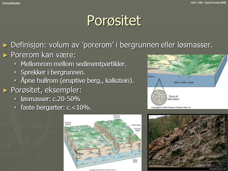 Porøsitet Definisjon: volum av 'porerom' i bergrunnen eller løsmasser.