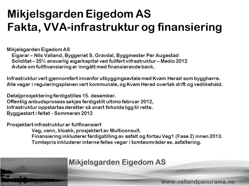 Mikjelsgarden Eigedom AS Fakta, VVA-infrastruktur og finansiering