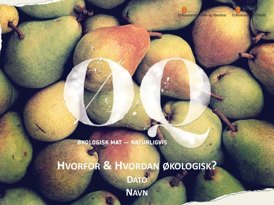 Hvorfor & Hvordan økologisk