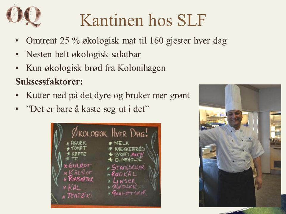 Kantinen hos SLF Omtrent 25 % økologisk mat til 160 gjester hver dag