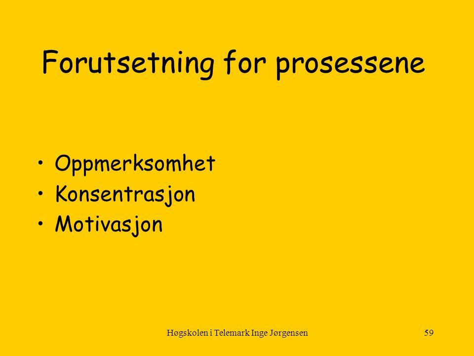 Forutsetning for prosessene