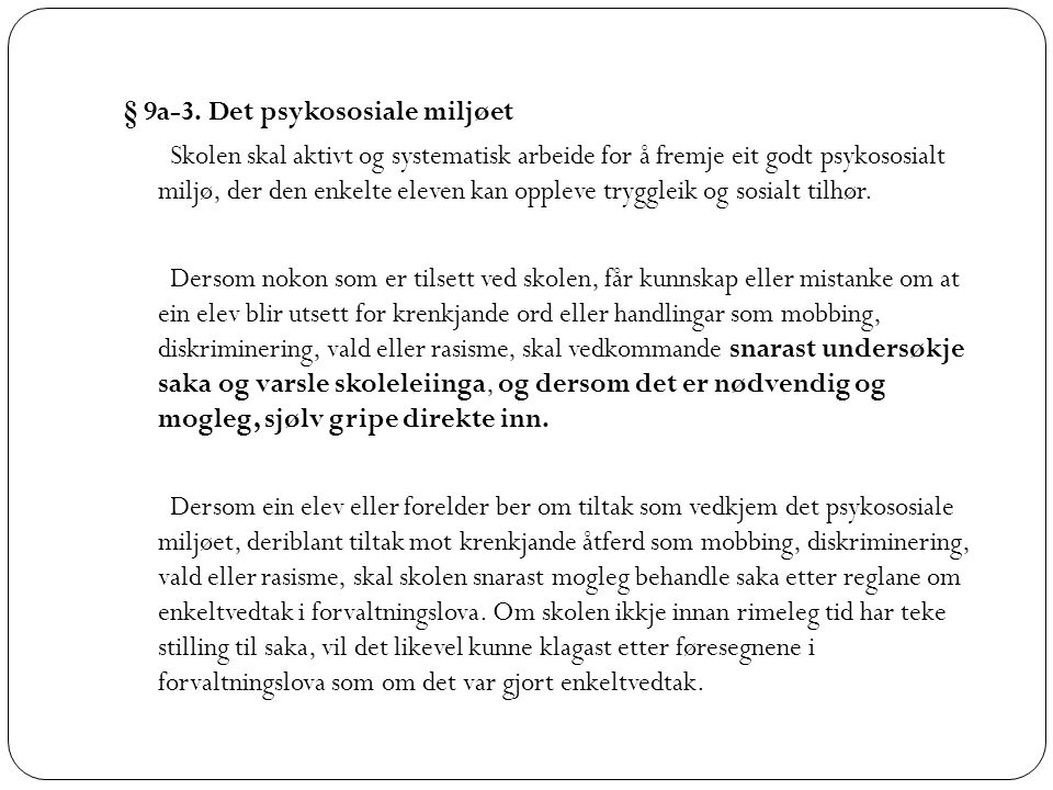 § 9a-3. Det psykososiale miljøet