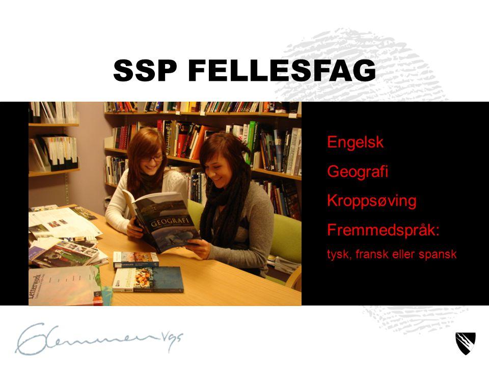 SSP FELLESFAG Engelsk Geografi Kroppsøving Fremmedspråk:
