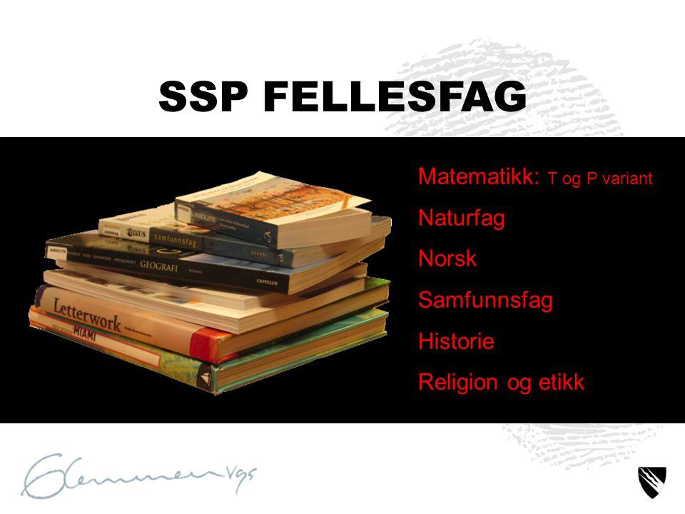 SSP FELLESFAG Matematikk: T og P variant Naturfag Norsk Samfunnsfag