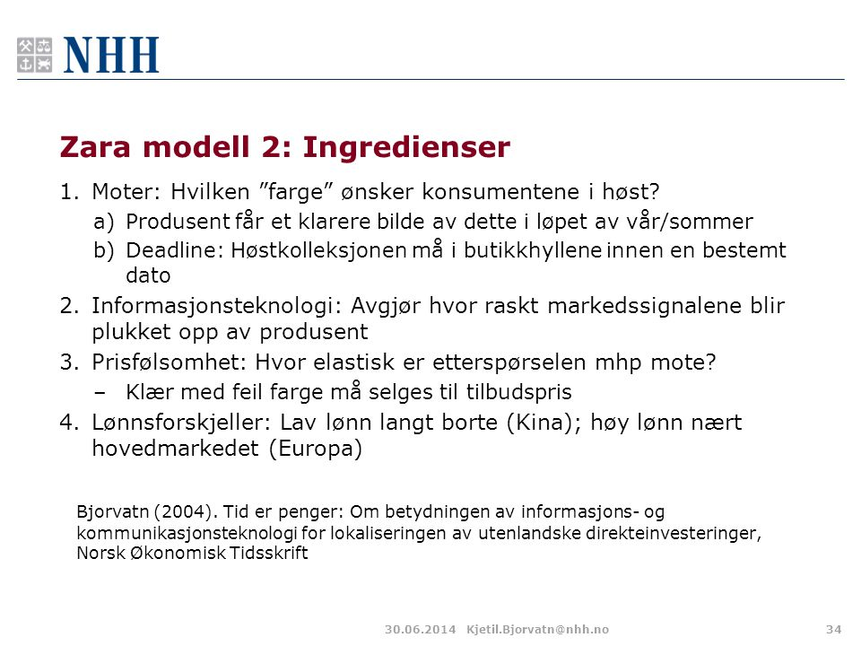 Zara modell 2: Ingredienser