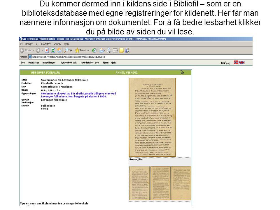Du kommer dermed inn i kildens side i Bibliofil – som er en biblioteksdatabase med egne registreringer for kildenett.
