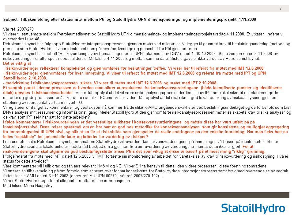 Subject: Tilbakemelding etter statusmøte mellom Ptil og StatoilHydro UPN dimensjonerings- og implementeringsprosjekt 4.11.2008