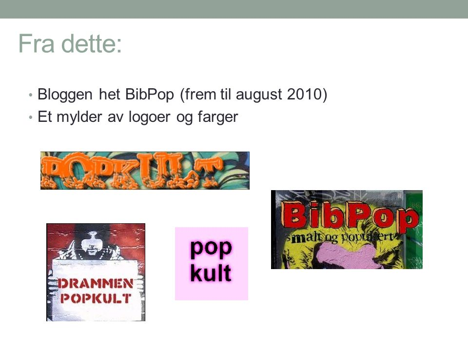 Fra dette: Bloggen het BibPop (frem til august 2010)