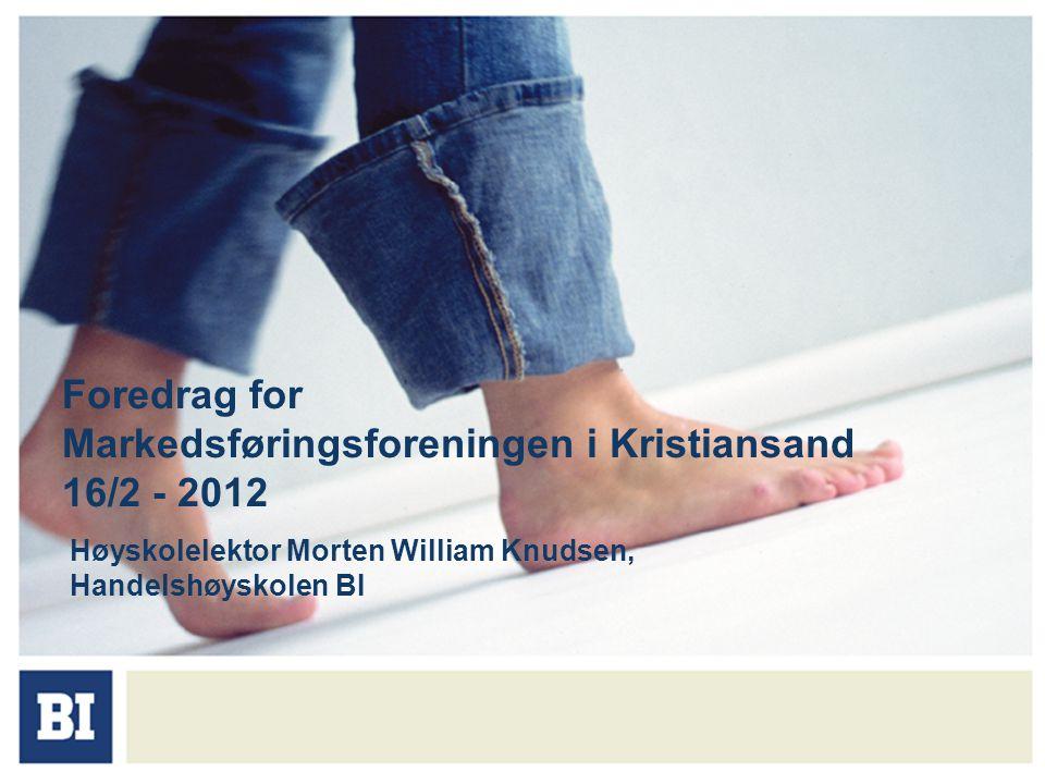 Foredrag for Markedsføringsforeningen i Kristiansand 16/2 - 2012