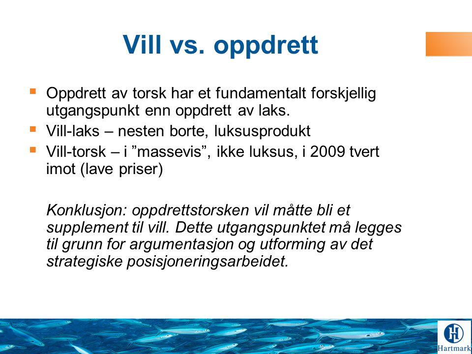 Vill vs. oppdrett Oppdrett av torsk har et fundamentalt forskjellig utgangspunkt enn oppdrett av laks.