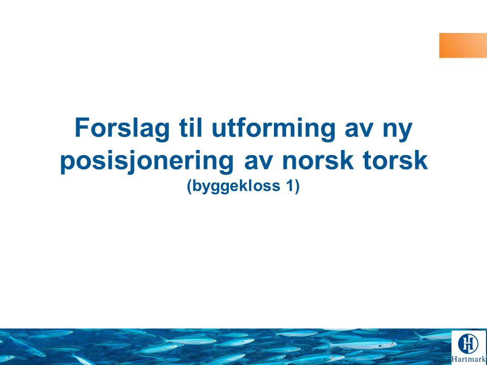 Forslag til utforming av ny posisjonering av norsk torsk (byggekloss 1)