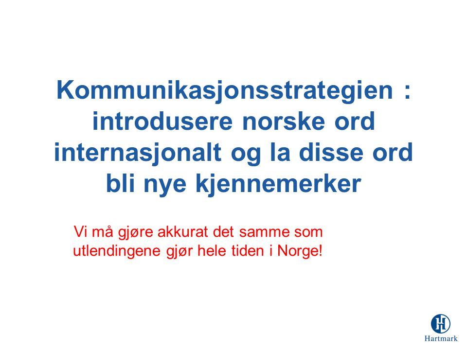 Kommunikasjonsstrategien : introdusere norske ord internasjonalt og la disse ord bli nye kjennemerker