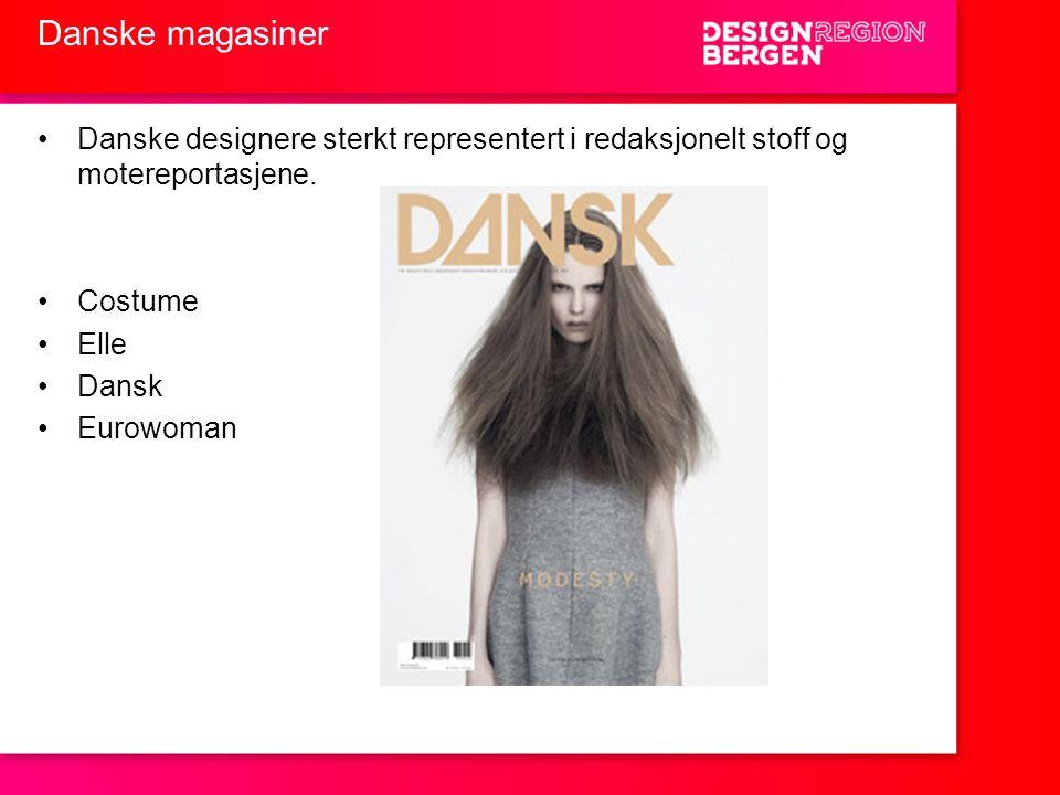Danske magasiner Danske designere sterkt representert i redaksjonelt stoff og motereportasjene. Costume.