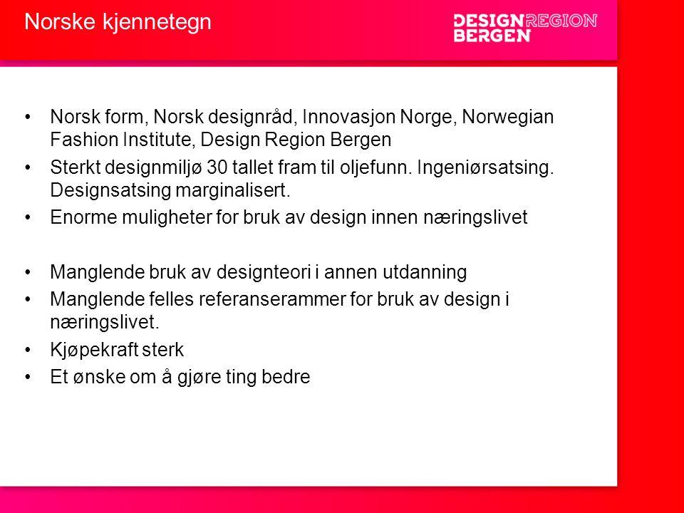 Norske kjennetegn Norsk form, Norsk designråd, Innovasjon Norge, Norwegian Fashion Institute, Design Region Bergen.
