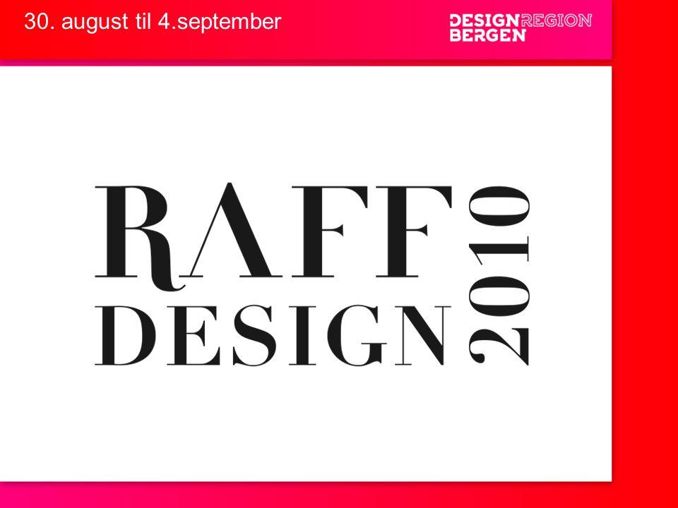 30. august til 4.september Norge: Vi må begynne med å anerkjenne designeren.