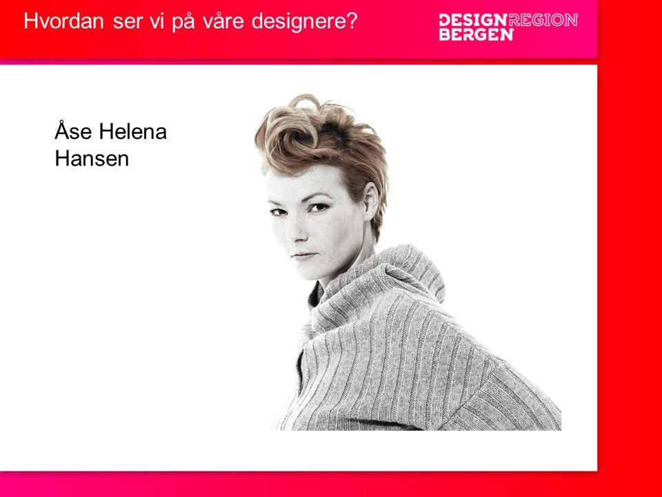 Hvordan ser vi på våre designere