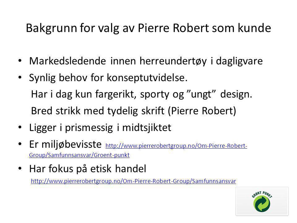Bakgrunn for valg av Pierre Robert som kunde