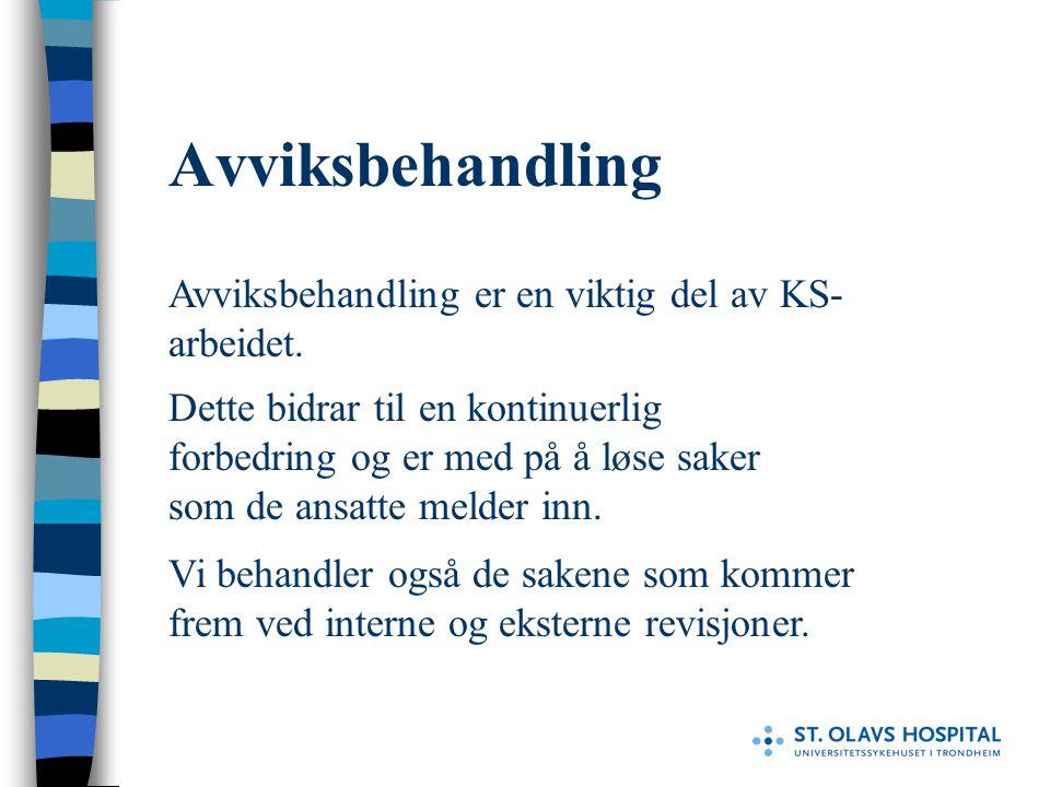 Avviksbehandling Avviksbehandling er en viktig del av KS-arbeidet.