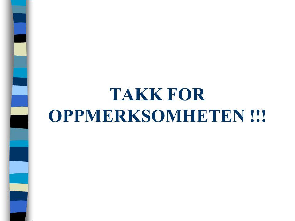 TAKK FOR OPPMERKSOMHETEN !!!