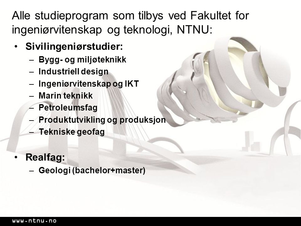 Alle studieprogram som tilbys ved Fakultet for ingeniørvitenskap og teknologi, NTNU: