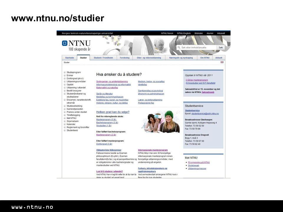 www.ntnu.no/studier Gå inn på NTNUs nettsider. Her finner du mer informasjon om studieprogram og Trondheim som studieby.
