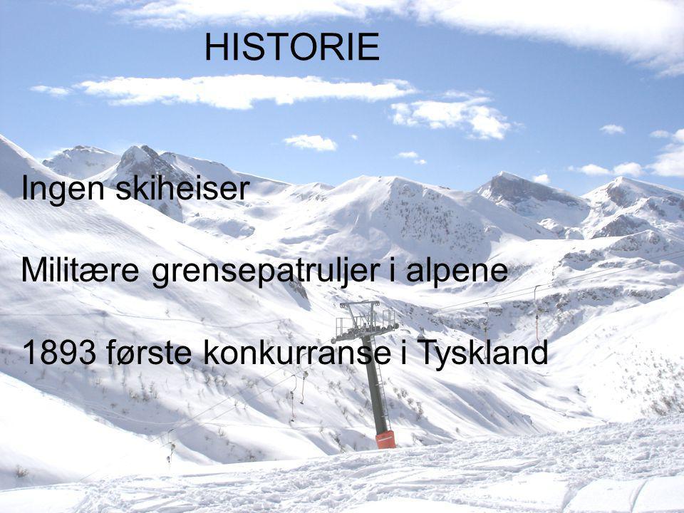 HISTORIE HISTORIE Ingen skiheiser Militære grensepatruljer i alpene