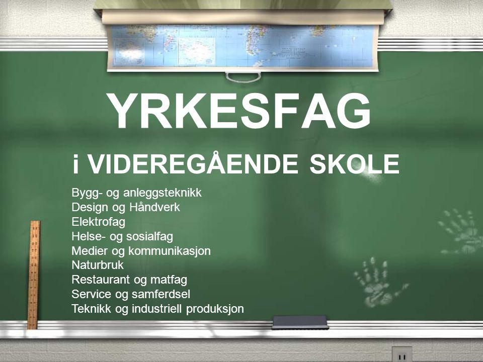 YRKESFAG i VIDEREGÅENDE SKOLE Bygg- og anleggsteknikk