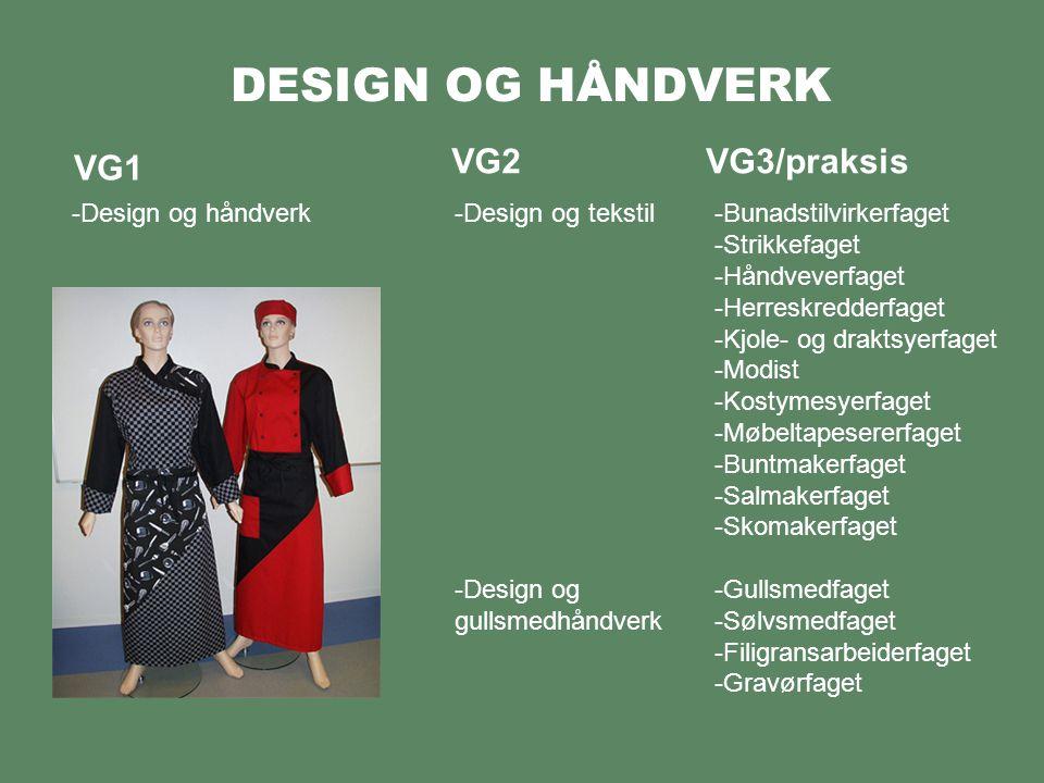 DESIGN OG HÅNDVERK VG2 VG3/praksis VG1 Design og håndverk